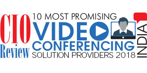 10 Most Promising Video Conferencing Solution Providers in India - 2018